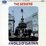 The Seekers A World Of Our Own