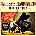 Sparky Sparky's Magic Piano And Other Stories