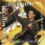 Spider Murphy Gang Keine Lust Auf Schlechte Zeiten