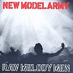New Model Army Raw Melody Men