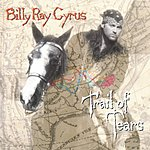 Billy Ray Cyrus Trail Of Tears
