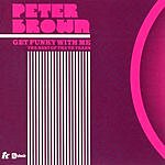 Peter Brown Get Funky With Me - The Best Of The TK Years