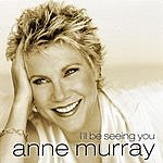 Anne Murray I'll Be Seeing You