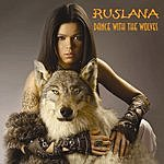 Ruslana Dance With The Wolves (Maxi-Single)
