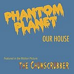 Phantom Planet Our House
