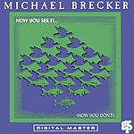 Michael Brecker Now You See It...(Now You Don't)