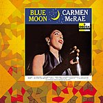 Carmen McRae Blue Moon (Remastered)
