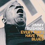 Jimmy Rushing Every Day I Have The Blues
