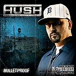 Hush Bulletproof (Parental Advisory)