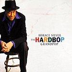 Horace Silver The Hard Bop Grandpop
