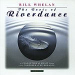 Bill Whelan The Roots Of Riverdance