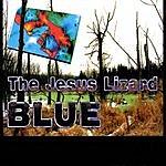 The Jesus Lizard Blue