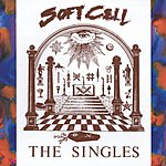 Soft Cell The Singles