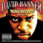 David Banner Mississippi: The Album (Parental Advisory)