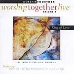Worship Together Worship Together Live, Vol.1: King Of Love