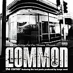 Common The Corner (Parental Advisory)