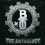 Bachman Turner Overdrive The Anthology