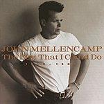 John Mellencamp The Best That I Could Do 1978-1988