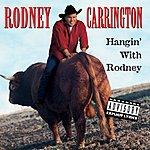 Rodney Carrington Hangin' With Rodney (Live) (Parental Advisory)