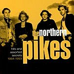 The Northern Pikes Hits And Assorted Secrets (1983-1993)