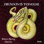 Robert Spring Dragon's Tongue