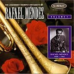 Rafael Mendez The Legendary Trumpet Virtuosity Of Rafael Mendez, Vol.1