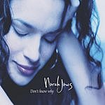 Norah Jones Don't Know Why