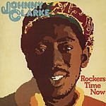 Johnny Clarke Rockers Time Now