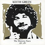 Keith Green The Ministry Years, Vol.2