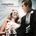 Strangelove Love And Other Demons