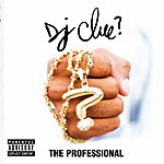 DJ Clue? The Professional, Vol.1 (Parental Advisory)