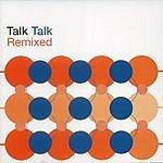 Talk Talk Remixed