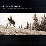 Prefab Sprout The Gunman And Other Stories