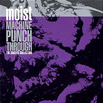 Moist Machine Punch Through: The Singles Collection