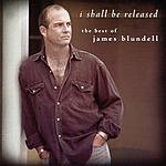James Blundell I Shall Be Released: The Best Of James Blundell (Australian Import)