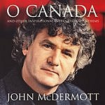 John McDermott O Canada And Other Inspirational International Anthems