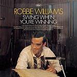 Robbie Williams Swing When You're Winning