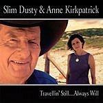 Slim Dusty Travellin' Still...Always Will