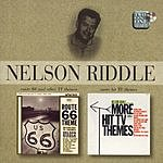 Nelson Riddle & His Orchestra Route 66 & Other TV Themes/More Hit TV Themes