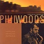 Phil Woods Americans Swinging In Paris