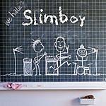 Slimboy We Hate Slimboy