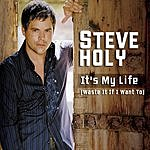 Steve Holy It's My Time (I'll Waste It If I Want To)