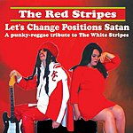 The Red Stripes Let's Change Positions Satan