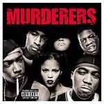 The Murderers Irv Gotti Presents: The Murders (Parental Advisory)