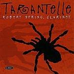Robert Spring Tarantelle