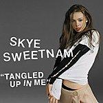 Skye Sweetnam Tangled Up In Me