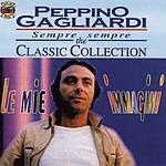 Peppino Gagliardi Sempre Sempre: The Classic Collection