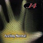 J4 Feeling Normal