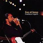 Thaddeus Hogarth Live At Bose