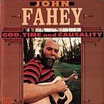 John Fahey God, Time And Causality